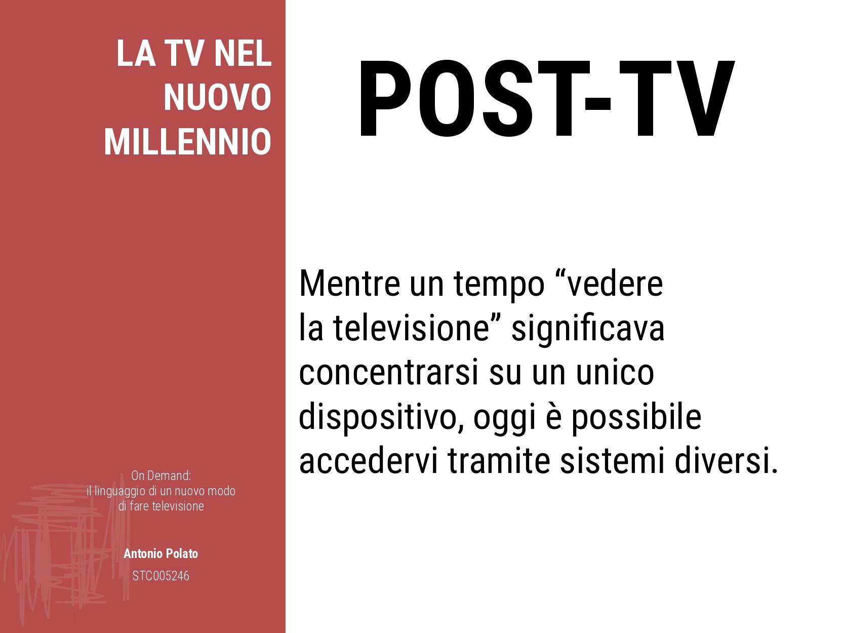 On demand il linguaggio di un nuovo modo di fare la televisione Antonio Polato post tv