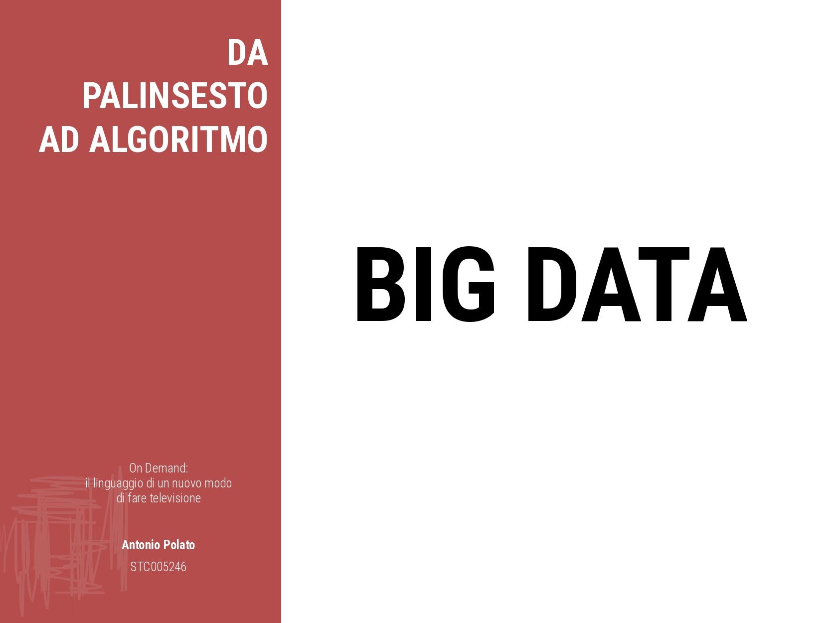 On demand il linguaggio di un nuovo modo di fare la televisione Antonio Polato big data