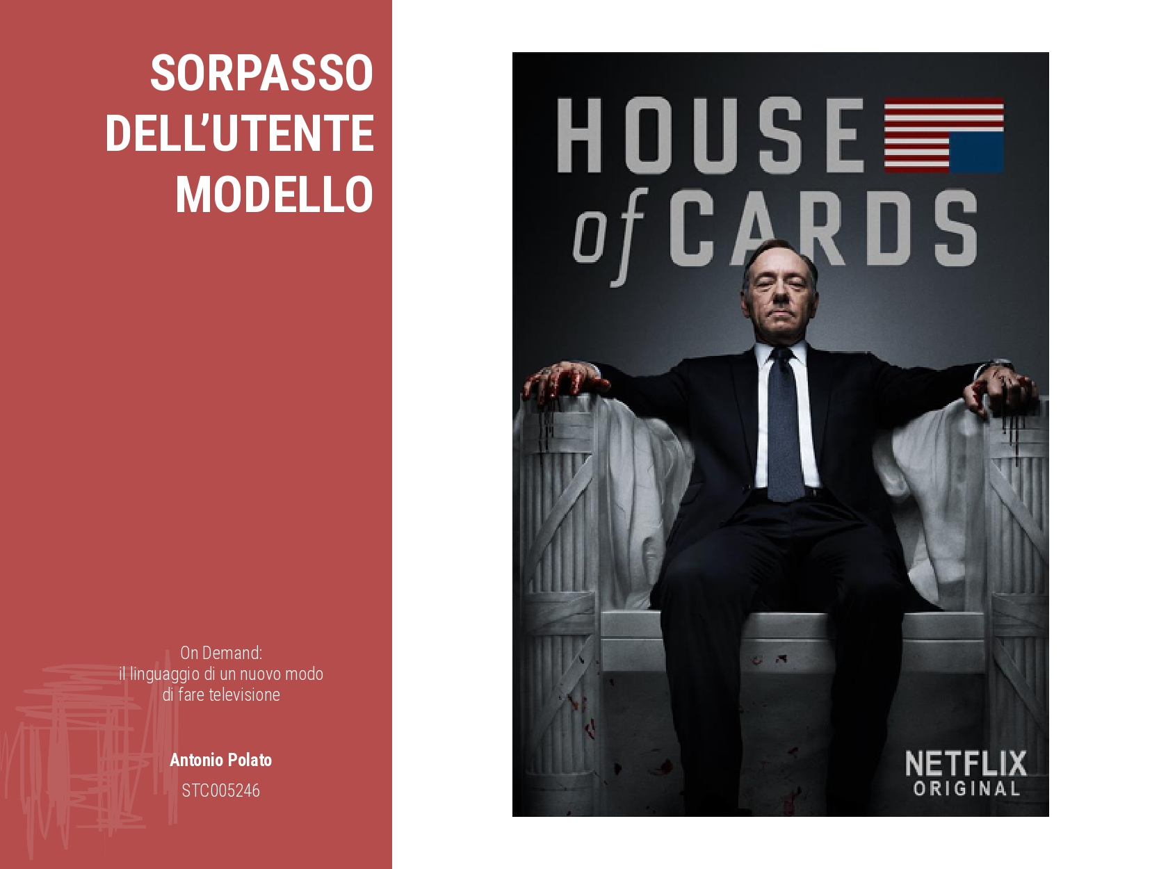 On demand il linguaggio di un nuovo modo di fare la televisione Antonio Polato house of cards