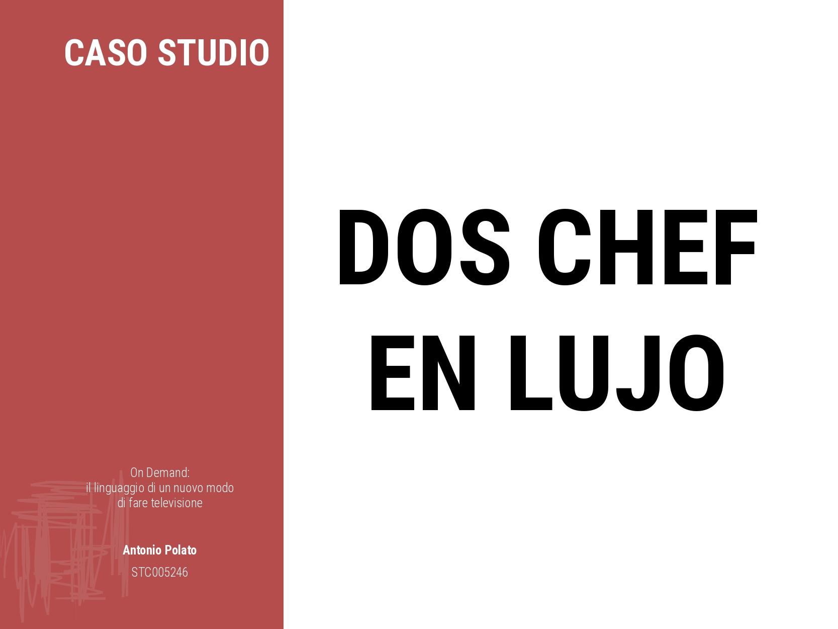 On demand il linguaggio di un nuovo modo di fare la televisione Antonio Polato dos chef en lujo