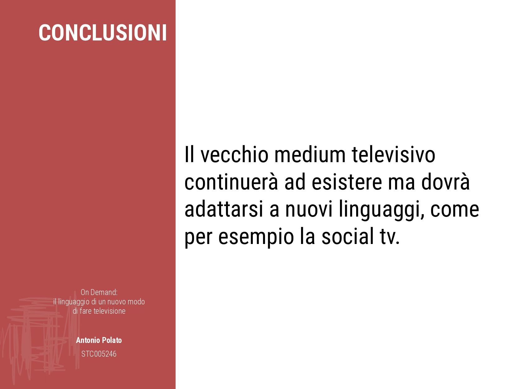 On demand il linguaggio di un nuovo modo di fare la televisione Antonio Polato vecchio medium televisivo