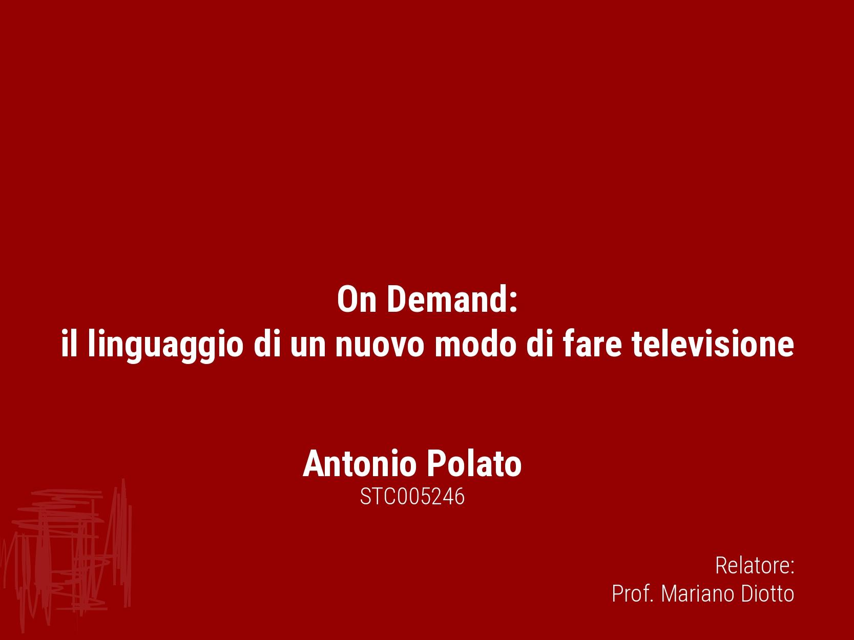 On demand il linguaggio di un nuovo modo di fare la televisione Antonio Polato 02